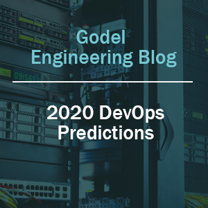Godel's 2020 DevOps Predictions