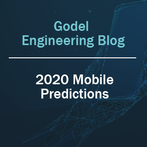 Godel's 2020 Mobile Predictions