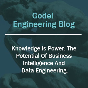 Knowledge Is Power: The Potential of Business Intelligence and Data Engineering