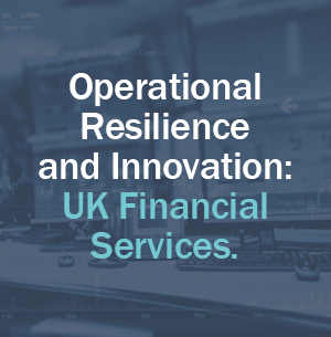 Operational Resilience and Innovation: UK Financial Services