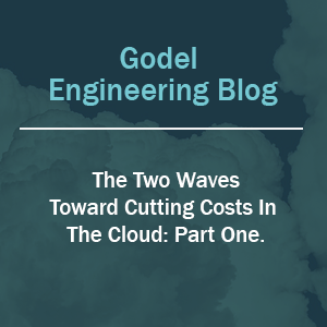 The Two Waves Toward Cutting Costs in the Cloud: Part One