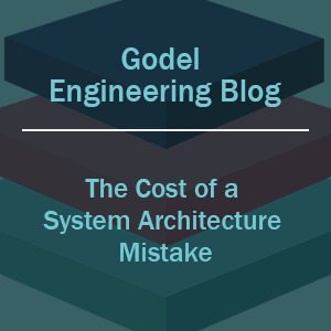 The Cost of a System Architecture Mistake