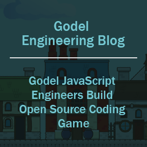 Godel JavaScript Engineers Build Open Source Coding Game