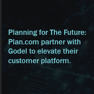 Planning for The Future: Plan.com partner with godel to enhance their customer platform.